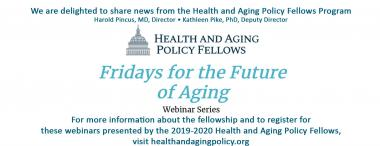 Health and Aging Policy Fellows Webinars