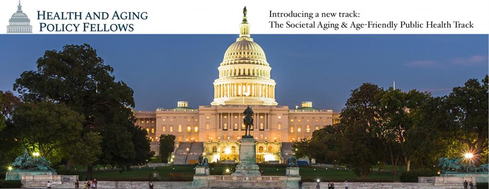 Health and Aging Policy Fellowship Societal Aging Track